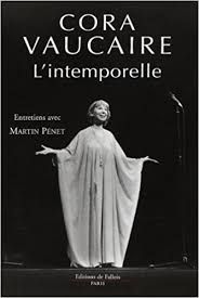 « Cora Vaucaire l'intemporelle »  Entretiens avec Martin Pénet