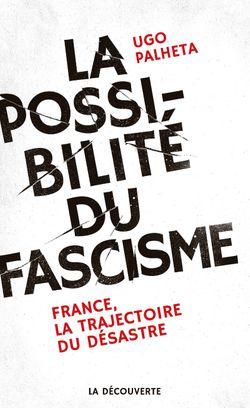 La possibilité du fascisme