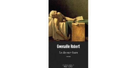 """""""Le dernier bain"""" de Gwenaële Robert (Robert-Laffont)"""