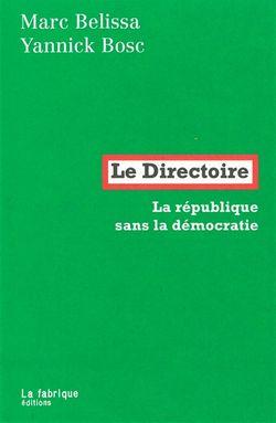 Yannick Bosc, Marc Belissa, Le Directoire