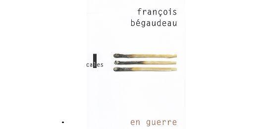 """""""En guerre"""" de François Bégaudeau (Verticales)"""