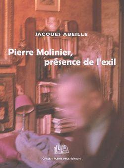 Pierre Molinier, présence de l'exil de Jacques Abeille