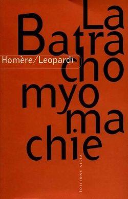 La Batrachomyomachie Homère, Giacomo Leopardi