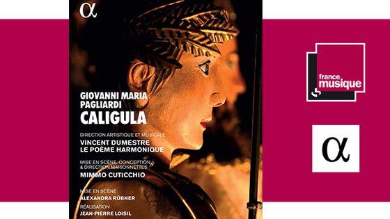 Giovanni Maria Pagliardi : Caligula - Le Poème Harmonique, Vincent Dumestre chez Alpha