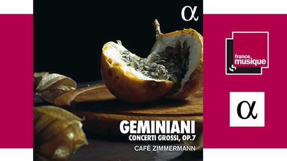 Francesco Geminiani : Concerti Grossi Op. 7 - Café Zimmermann chez Alpha