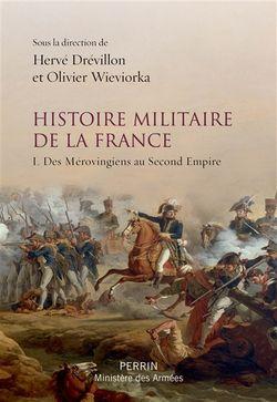 Histoire militaire de la France I. Des Mérovingiens au Second Empire
