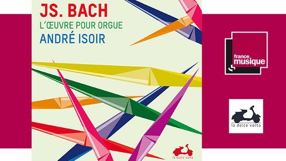 André Isoir - J.S. Bach : Intégrale de l'œuvre pour orgue chez La Dolce Volta