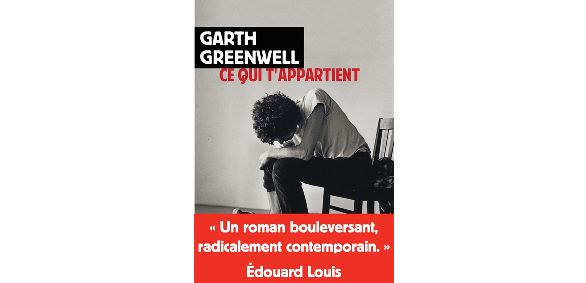 """Ce qui t'appartient"" de Garth Greenwell (Rivages)"