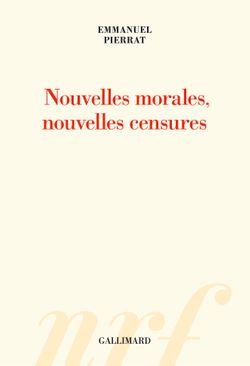 """""""Nouvelles morales, nouvelles censures"""" (Emmanuel Pierrat, 2018)"""
