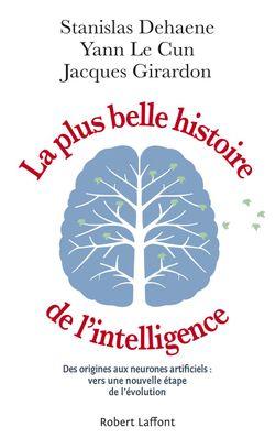 """""""La Plus Belle Histoire de l'intelligence"""" (Stanislas DEHAENE , Yann LE CUN, Jacques GIRARDON,  2018)"""