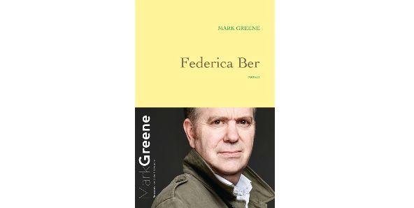 """""""Federica Ber"""" de Mark Greene (Grasset)"""