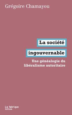 La société ingouvernable. Une généalogie du libéralisme autoritaire