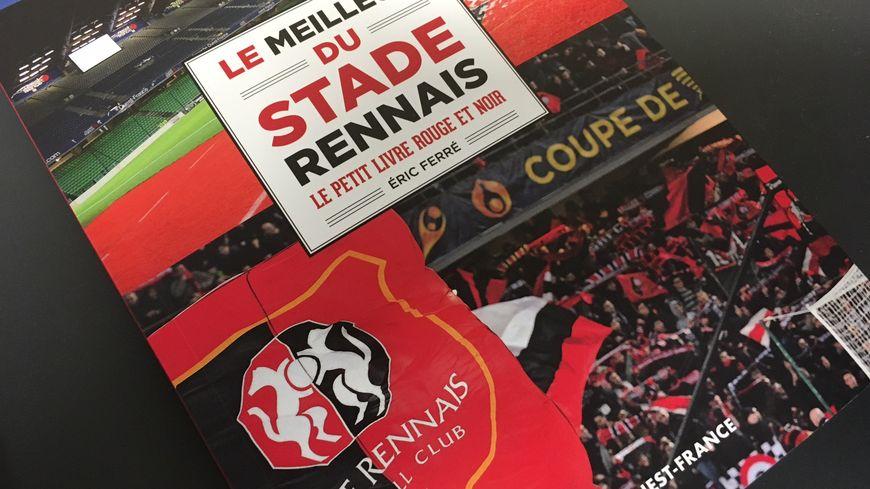 """""""Le Meilleur du Stade Rennais"""" écrit par Eric Ferré, vendredi en librairie."""