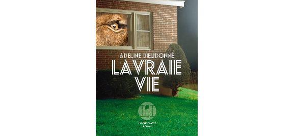 """""""La Vraie Vie"""" d'Adeline Dieudonné (L'Iconoclaste)"""