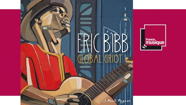 Sortie CD : Eric Bibb - Global Griot