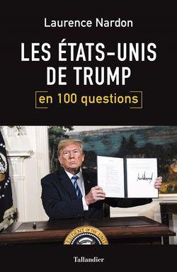 Les Etats-Unis de Trump en 100 questions