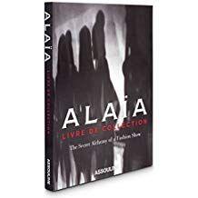 Azzedine Alaïa, L'alchimie secrète d'une collection