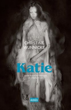 Christine Wunnicke, Katie