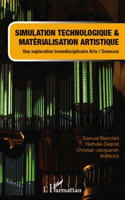 Simulation technologique et matérialisation artistique : une exploration transdisciplinaire arts-sciences