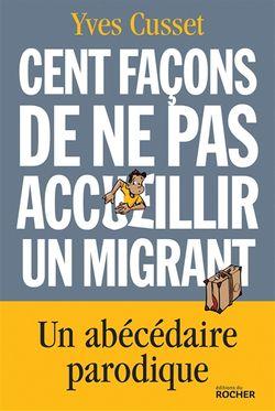 Cent façons de ne pas accueillir un migrant : un abécédaire parodique