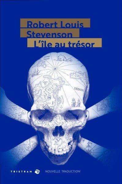 L'ïle au Trésor, de Robert-Louis Stevenson, nouvelle traduction de Jean-Jacques Greif