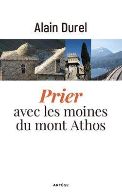 A. Durel, Prier avec les moines du Mont-Athos