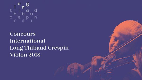 Le Concours Long-Thibaud-Crespin 2018 (violon) en direct