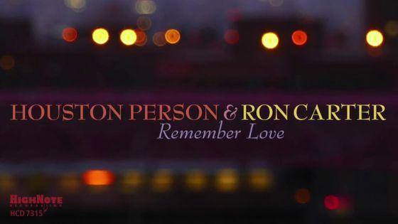 """""""Remember Love"""" de Houston Person & Ron Carter"""