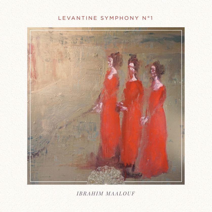 """""""Levantine Symphony n°1"""" d'Ibrahim Maalouf"""