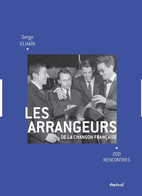 """Les arrangeurs de la chanson française, 200 rencontres"""" de Serge Elhaïk"""