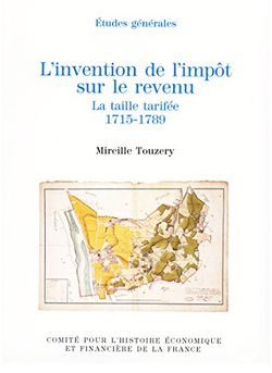 L'invention de l'impôt sur le revenu. La taille tarifée, 1715-1789