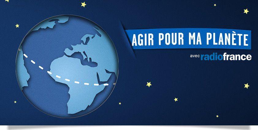 Agir pour ma planète avec Radio France