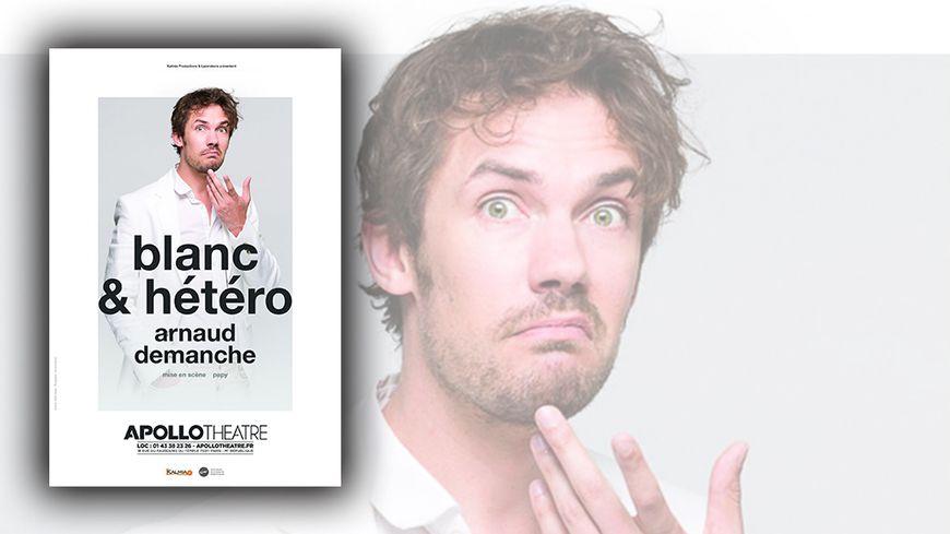 Arnaud Demanche - Blanc et hétéro à l'Apollo Théâtre