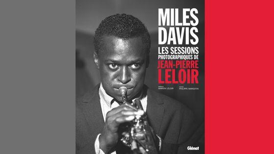 Miles Davis - Les sessions photographiques de Jean-Pierre Leloir