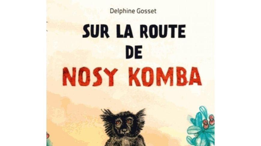 Sur la route de Nosy Komba de Delphine Gosset aux éditions Lucca