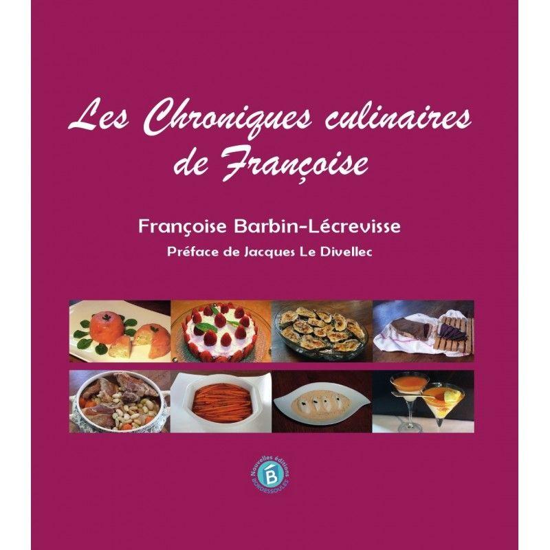 """livre """"Les chroniques culinaires de Françoise"""" - ed. Borderssoules"""
