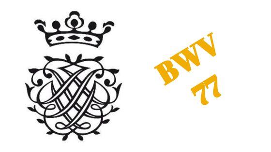 BWV 77 « Du sollst Gott, deinen Herren, lieben »
