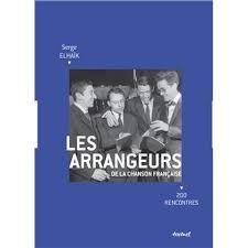 """""""Les arrangeurs de la chanson française, 200 rencontres"""" de Serge Elhaïk"""