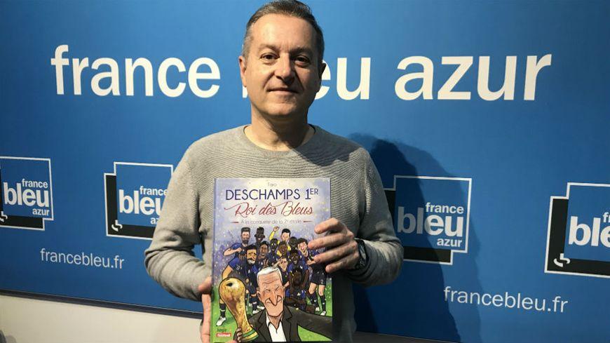 "Le dessinateur niçois Faro avec sa BD ""Deschamps 1er, Roi des Bleus"""