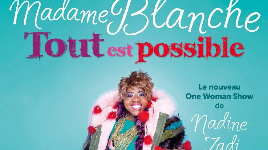 Affiche du spectacle Madame Blanche, tout est possible