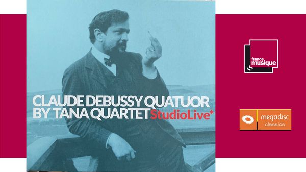 Sortie CD : Claude Debussy Quatuor by Tana Quartet