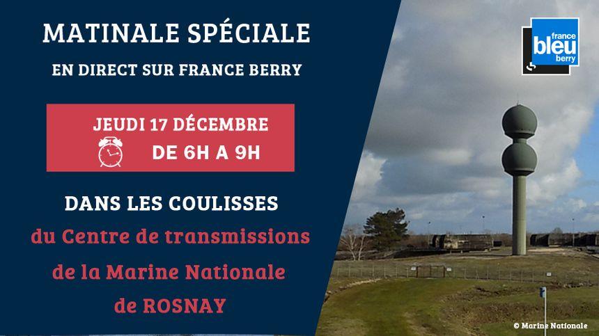 France Bleu Berry est en direct ce jeudi 17 décembre de 6h à 9h du Centre de transmissions de la Marine de Rosnay