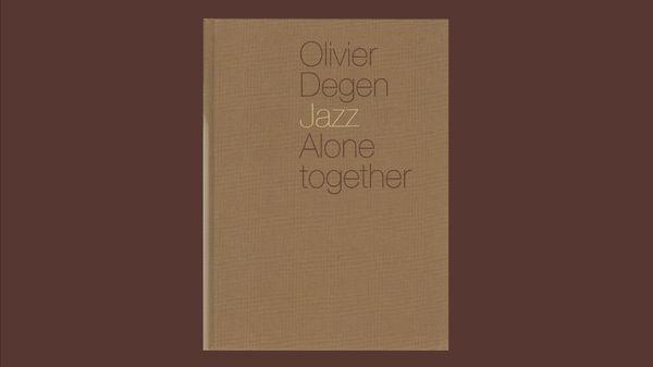 Jazz Culture : Olivier Degen - Jazz, Alone Together
