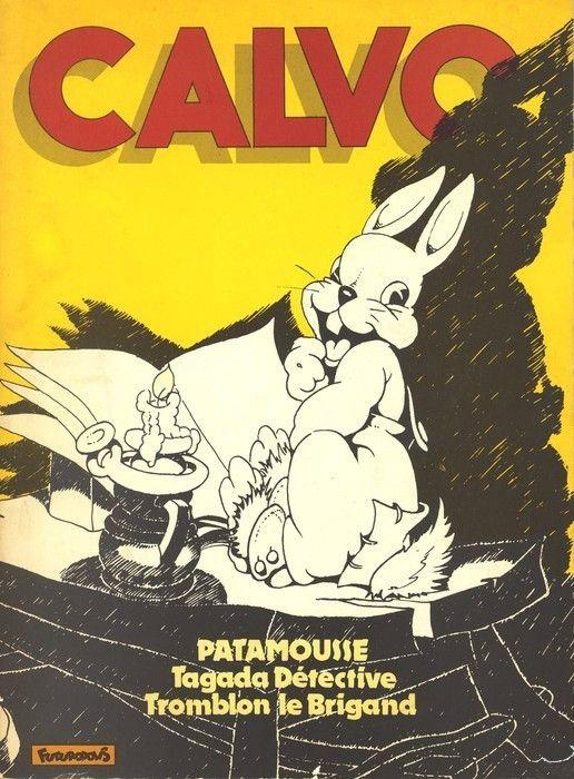 """""""Patamousse, Tagada detective, Tromblon le brigand"""", le premier livre édité par Futuropolis de Calvo en 1974"""