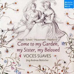 Come to my Garden, my Sister, my Beloved / Voces suaves