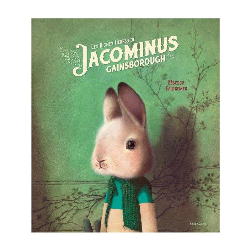 Les Riches Heures de Jacominus Gainsborough