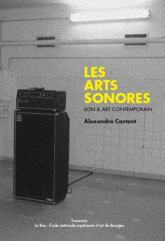Les Arts Sonores, essai de Alexandre Castant