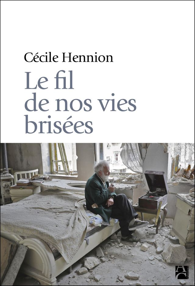 """""""Le fil de nos vies brisées"""" Cécile Hennion (Anne Carrière éditions)"""