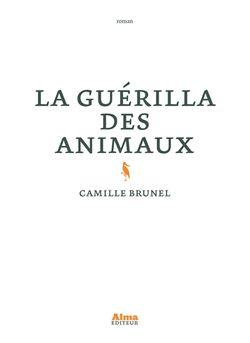 La guérilla des animaux, de Camille Brunel