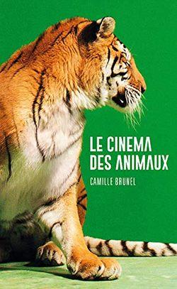 Le cinéma des animaux de Camille Brunel